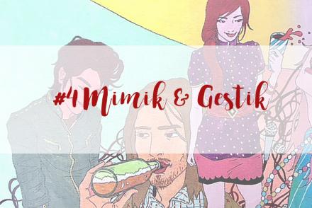 mimik und Gestik