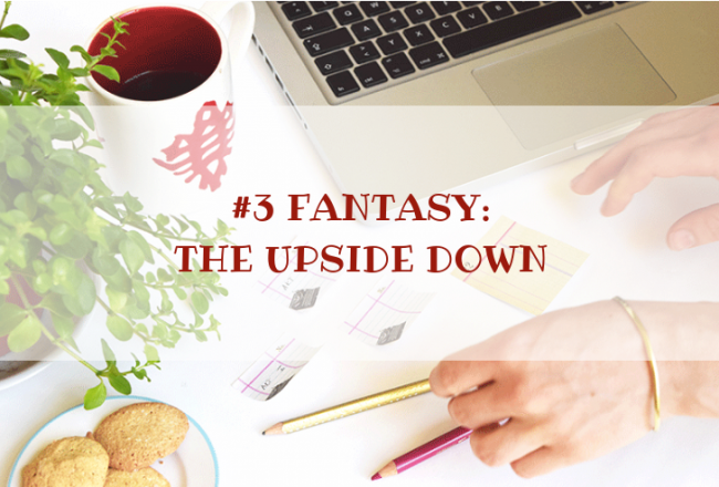 STORY WORLD #3 Fantasy: The Upside Down