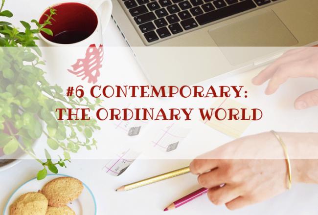 STORY WORLD #6 Contemporary: Ordinary World