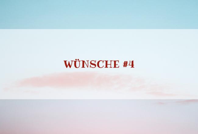 Charakter-Special: Wünsche #4 Wünschen