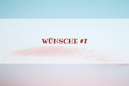 Charakter Special: Wünsche #7