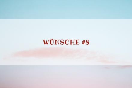 Charakter Special: Wünsche #8