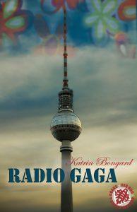 Radio Gaga Katrin Bongard