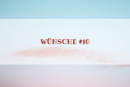 Charakter-Special: Wünsche #10