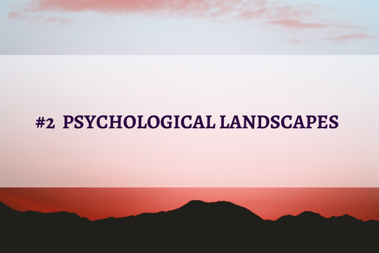 #2 PSYCHOLOGICAL LANDSCAPES Elemente einer Landschaft